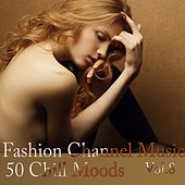 Fashion Channel Music, Vol. 8 (50 Chill Moods) de Various Artists
