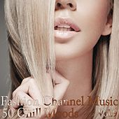 Fashion Channel Music, Vol. 9 (50 Chill Moods) de Various Artists