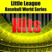 Little League Baseball World Series Hits von Various Artists