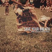 There Used To Be A Place For Us by Save Your Breath