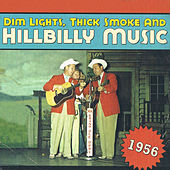 Dim Lights, Thick Smoke & Hillbilly Music 1956 de Various Artists