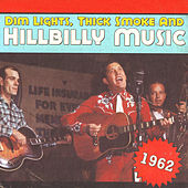 Dim Lights, Thick Smoke & Hillbilly Music 1962 de Various Artists