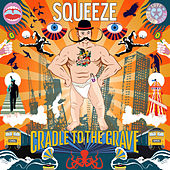 Cradle To The Grave (Deluxe) by Squeeze