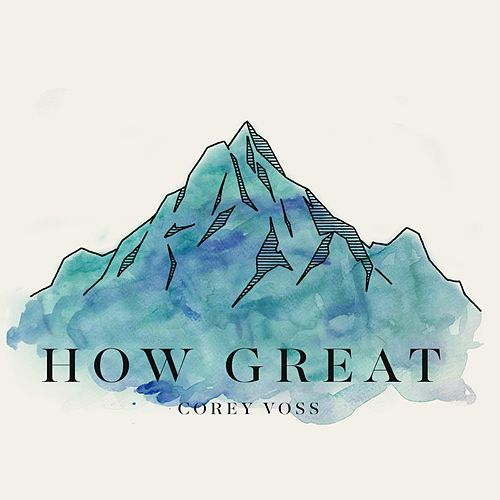 How Great by Corey Voss