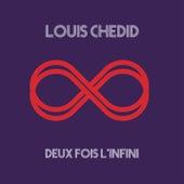 Deux fois l'infini de Louis Chédid
