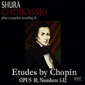 Chopin: Etudes, Opus 10, Numbers 1-12 by Shura Cherkassky