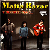 Y Decirse Ciao… by Matia Bazar
