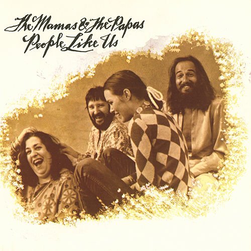 People Like Us by The Mamas & The Papas