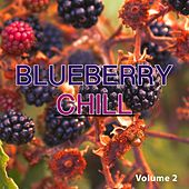 Blueberry Chill, Vol. 2 (Fruity Lounge Tunes) by Various Artists