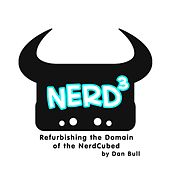 Refurbishing the Domain of the NerdCubed (Nerd³) by Dan Bull