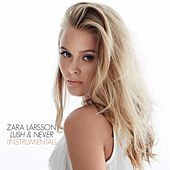 Lush & Never by Zara Larsson