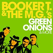 Green Onions & More von Booker T. & The MGs