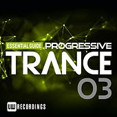 Essential Guide: Progressive Trance, Vol. 3 - EP by Various Artists