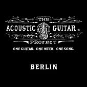 The Acoustic Guitar Project: Berlin 2014 by Various Artists