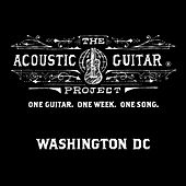 The Acoustic Guitar Project: Washington D.C. 2014 von Various Artists