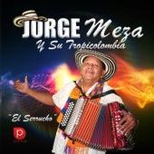 El Serrucho by Jorge Meza Y Su Tropicolombia