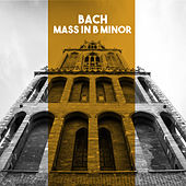 Bach: Mass in B Minor von The Chorus And Orchestra Of The Friends Of Music