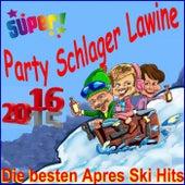 Super Party Schlager Lawine 2016, die besten Après Ski Hits de Various Artists
