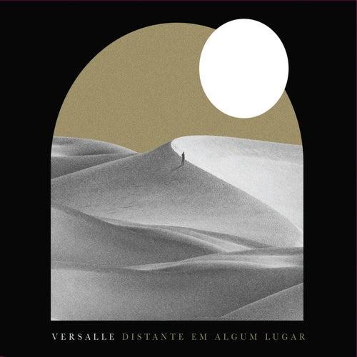 Distante Em Algum Lugar by Versalle