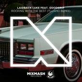 Rocking With The Best (feat. MC Goodgrip) (Tujamo Remix) von Laidback Luke