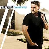 I'm Comin' Over de Chris Young