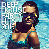Deep House Party Hits 2015 de Various Artists