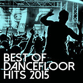 Best Of Dancefloor Hits 2015 de Various Artists