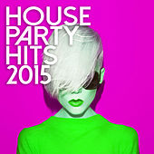 House Party Hits 2015 de Various Artists