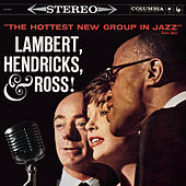 The Hottest New Group In Jazz by Lambert, Hendricks and Ross