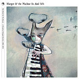The Bride on the Boxcar - A Decade of Margot Rarities, 2004-2014 de Margot and The Nuclear So and So's