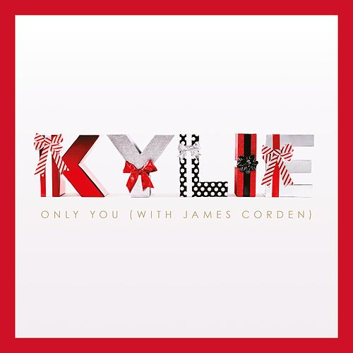Only You (with James Corden) by Kylie Minogue