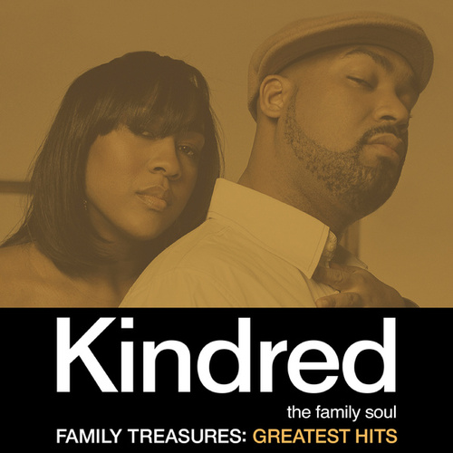 Family Treasures: Greatest Hits by Kindred The Family Soul