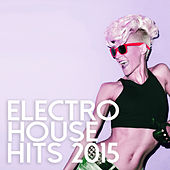 Electro House Hits 2015 de Various Artists