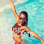 House Music Hits 2015 de Various Artists