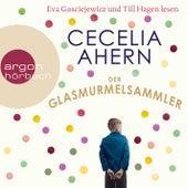 Der Glasmurmelsammler (Gekürzt) von Cecelia Ahern