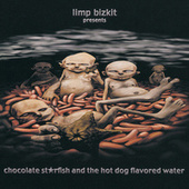 Chocolate Starfish And The Hot Dog Flavored Water by Limp Bizkit