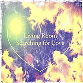 Searching for Love by Living Room