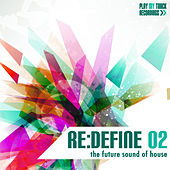 Re:Define 02 - The Future Sound of House by Various Artists