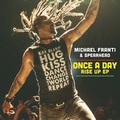 Once A Day Rise Up EP (EP) by Michael Franti