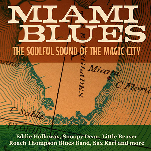 Miami Blues - The Soulful Sound of the Magic City by Various Artists