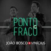 Ponto Fraco de João Bosco & Vinícius