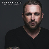 What Love Is All About by Johnny Reid