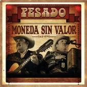 Moneda Sin Valor by Pesado