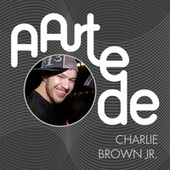 A Arte De Charlie Brown Jr. von Charlie Brown Jr.