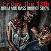 Friday the 13th: Drum and Bass Horror Show by Various Artists