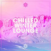 Chilled Winter Lounge van Various Artists