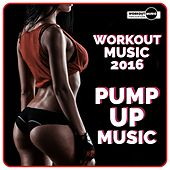 Workout Music 2016: Pump Up Music - EP by Various Artists