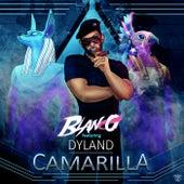 Camarilla (feat. Dyland) de Blanco