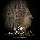 La mort de Louis XIV (Bande originale du documentaire) de Renaud Barbier