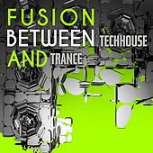 Fusion Between Techhouse and Trance by Various Artists